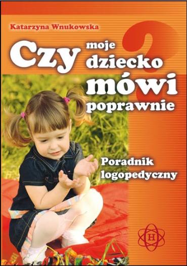 literatura logopedyczna - dziecko mówi poprawnie